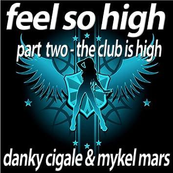 Feel So High, Pt. 2 (The Club Is High Edition)