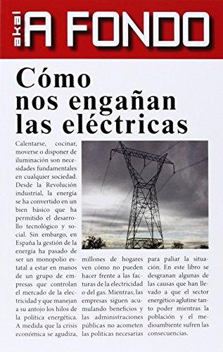 Cómo nos engañan las eléctricas (A fondo) de Carlos Corominas Balseyro (25...