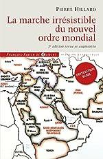 La marche irrésistible du nouvel ordre mondial - L'échec de la tour de Babel n'est pas fatal de Pierre Hillard