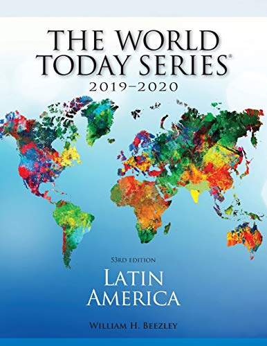 Compare Textbook Prices for Latin America 2019-2020 World Today Stryker 53rd Edition ISBN 9781475852189 by Beezley, William H.