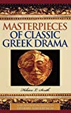 Masterpieces of Classic Greek Drama (Greenwood Introduces Literary Masterpieces) - Helaine L. Smith