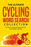 The Ultimate Cycling Word Search Collection: The Best Cycling Wordsearches for both Adults and Kids