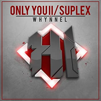 Only You II/Suplex