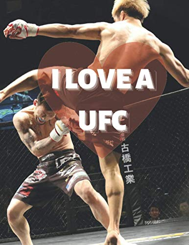 Notebook I love UFC MMA fighter's Or Boxer: ufc 2k20: 8,5x11 inch 21,5x27,94 cm 120 pages notebook for ufc