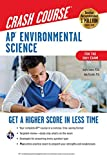 AP® Environmental Science Crash Course, For the 2021 Exam, Book + Online: Get a Higher Score in Less Time (Advanced Placement (AP) Crash Course)