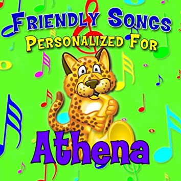 Friendly Songs - Personalized For Athena