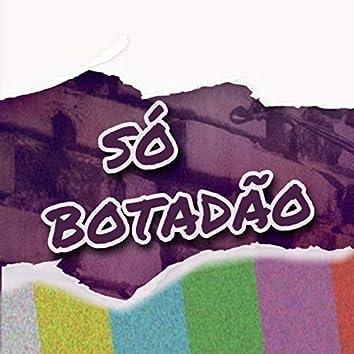 Só Botadão