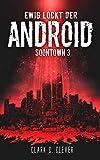 Ewig lockt der Android (Soontown 3)