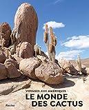 Lle monde des cactus voyages aux ameriques