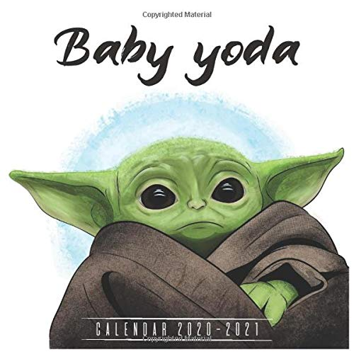 Baby Yoda calendar Monthly Planner 2021: 18-month calendar The Child, Star Wars The Mandalorian 2021