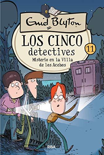 Los cinco detectives 11: Misterio en la villa de los Acebos: 011...