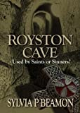 Royston Cave - Used by Saints or Sinners? by Sylvia P Beamon (2008-03-22)
