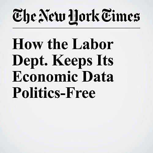 How the Labor Dept. Keeps Its Economic Data Politics-Free audiobook cover art