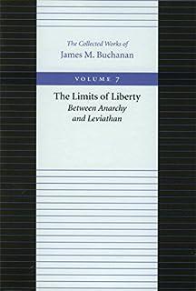 Limits of Liberty -- Between Anarchy & Leviathan: Between Anarchy and Leviathan: 07 (Collected Works of James M. Buchanan)