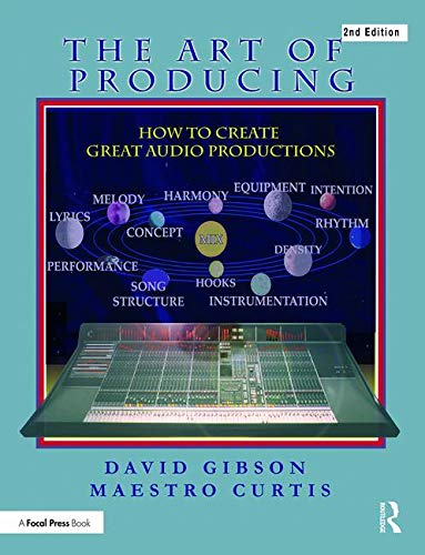 Gibson, D: Art of Producing: How to Create Great Audio Projects