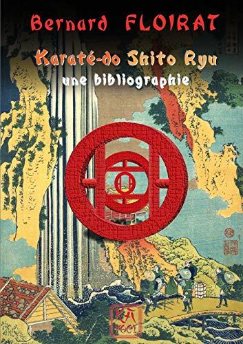 Karaté-do Shito Ryu - une bibliographie