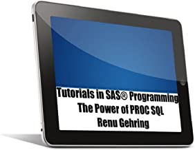 The Power of PROC SQL (Tutotorials in SAS Programming Book 1)