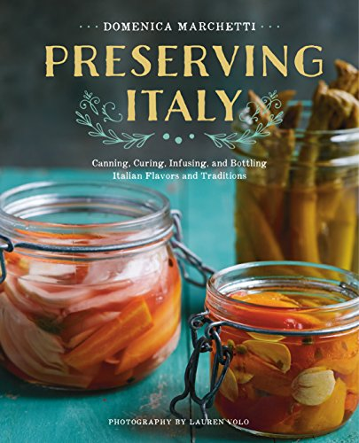 Buy Discount Preserving Italy: Canning, Curing, Infusing, and Bottling Italian Flavors and Tradition...