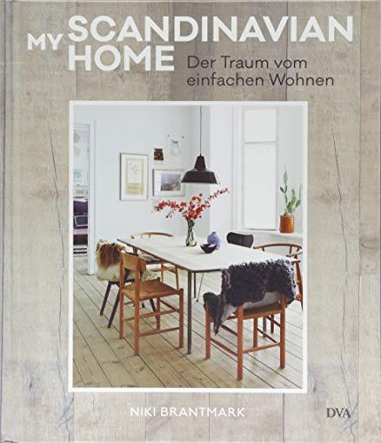 My Scandinavian Home: Der Traum vom einfachen Wohnen