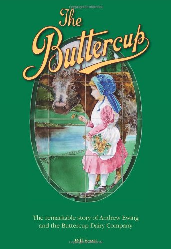 The Buttercup: The Remarkable Story of Andrew Ewing and the Buttercup Dairy Company
