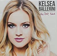 Kelsea Ballerini - The First Time (1 CD)