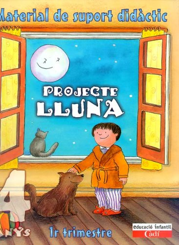 Projecte Lluna 4 anys. Material de support didáctic: Educació infantil. Cadí. -...