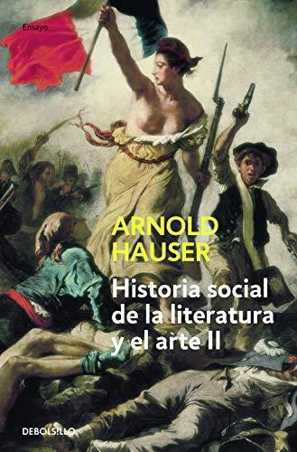 Historia social de la literatura y el arte II: Desde el rococó hasta la época del cine (Ensayo   Arte)