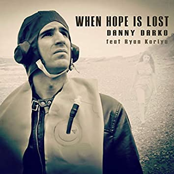 When Hope Is Lost (Radio Edit)