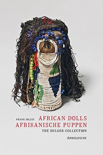 African Dolls l Afrikanische Puppen: The Dulger Collection
