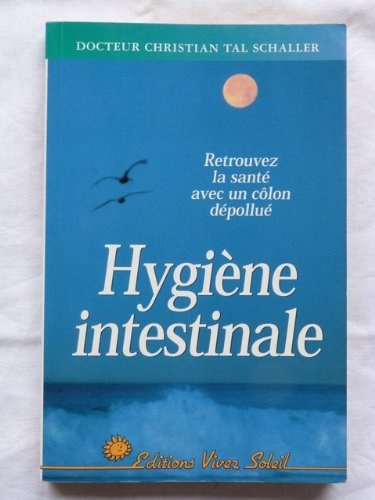 Hygiène intestinale. Retrouve la santé avec un côlon dépollué