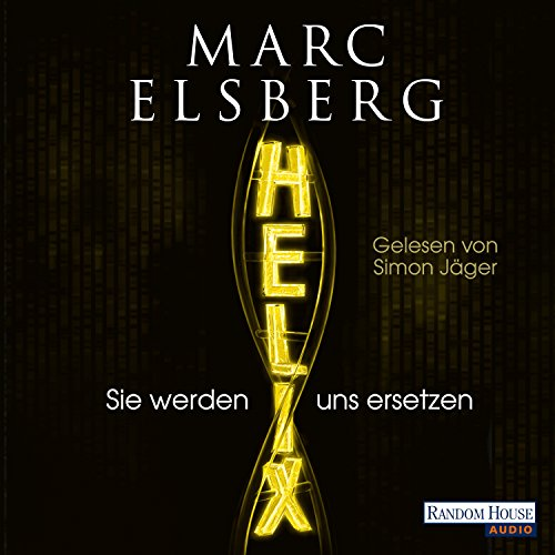 Helix: Sie werden uns ersetzen                   By:                                                                                                                                 Marc Elsberg                               Narrated by:                                                                                                                                 Simon Jäger                      Length: 13 hrs and 1 min     Not rated yet     Overall 0.0