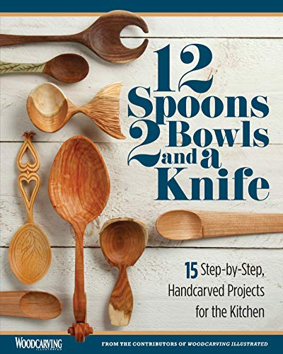 Compare Textbook Prices for 12 Spoons, 2 Bowls, and a Knife: 15 Step-by-Step Projects for the Kitchen Fox Chapel Publishing Compilation of Beginner-Friendly Lovespoons, Bread Bowls, & More from Woodcarving Illustrated Magazine First Edition ISBN 9781497101142 by Editors of Woodcarving Illustrated