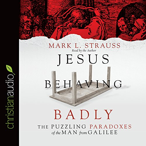 Jesus Behaving Badly audiobook cover art