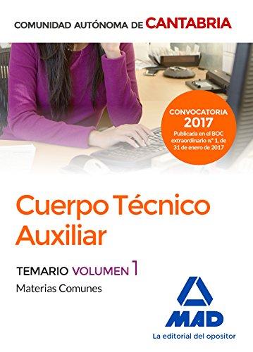 Cuerpo Técnico Auxiliar de la Administración de la Comunidad Autónoma de Cantabria. Temario de Materias Comunes volumen 1