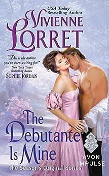 The Debutante Is Mine: The Season's Original Series by [Vivienne Lorret]