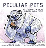 Peculiar Pets: A Collection of Exotic and Quixotic Animal Poems
