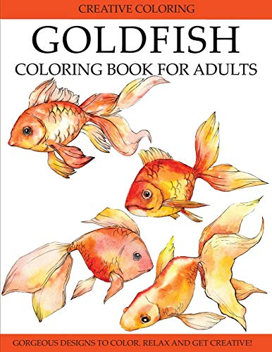 Goldfish Coloring Book for Adults: Gorgeous Designs to Color. Relax and Get Creative!