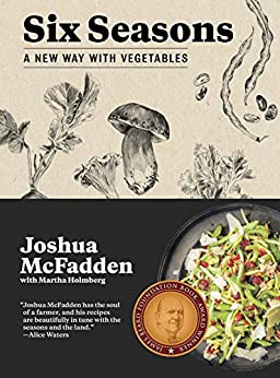 Six Seasons: A New Way with Vegetables by [Martha  Holmberg]