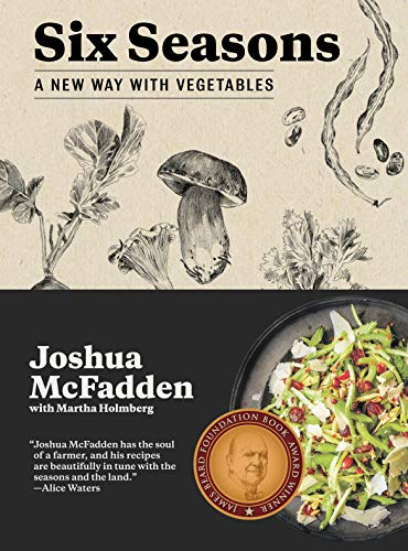 Compare Textbook Prices for Six Seasons: A New Way with Vegetables Illustrated Edition ISBN 9781579656317 by McFadden, Joshua,Holmberg, Martha