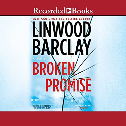 Broken Promise                   By:                                                                                                                                 Linwood Barclay                               Narrated by:                                                                                                                                 Quincy Dunn Baker,                                                                                        Brian O'Neil                      Length: 13 hrs and 3 mins     248 ratings     Overall 4.2