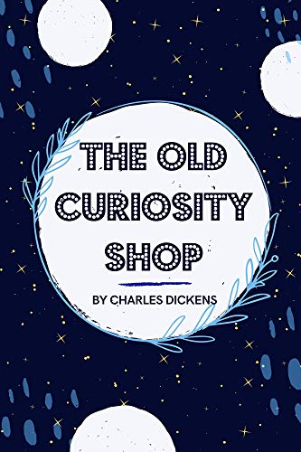 THE OLD CURIOSITY SHOP: With original illustration (English Edition)