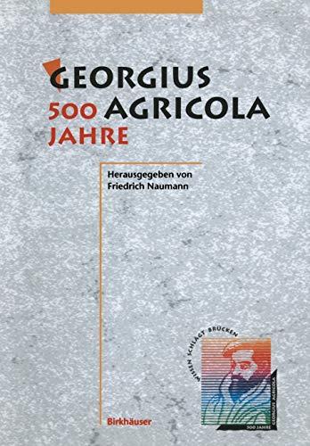 """""""Georgius Agricola, 500 Jahre"""": Wissenschaftliche Konferenz vom 25. – 27. März 1994 in Chemnitz, Freistaat Sachsen"""