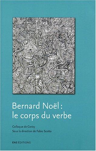 Bernard Noël : le corps du verbe PDF Books