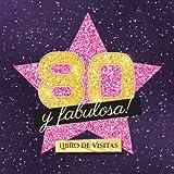 80 y fabulosa: Libro de visitas para el 80 cumpleaños - Regalo original para mujer 80 años - Decoración de fiesta - Hollywood - Libro de firmas para felicitaciones y fotos de los invitados
