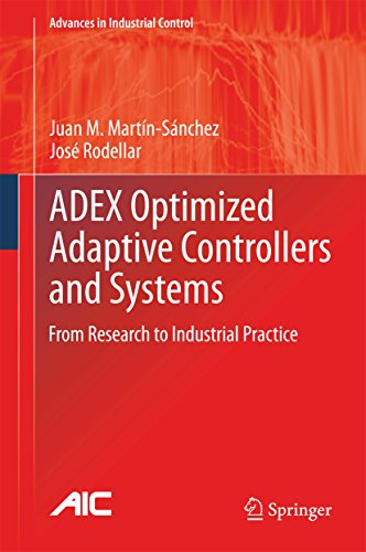 ADEX Optimized Adaptive Controllers and Systems: From Research to Industrial Practice (Advances in Industrial Control) (English Edition)