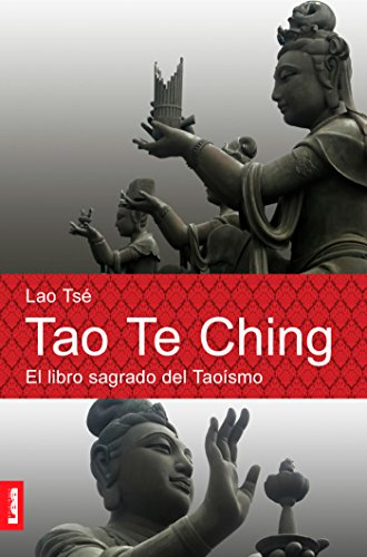 Tao Te Ching. El libro sagrado del taoismo: El libro sagrado del Taoísmo (Espiritualidad Y Pensamiento / Spirituality and Thought nº 3)