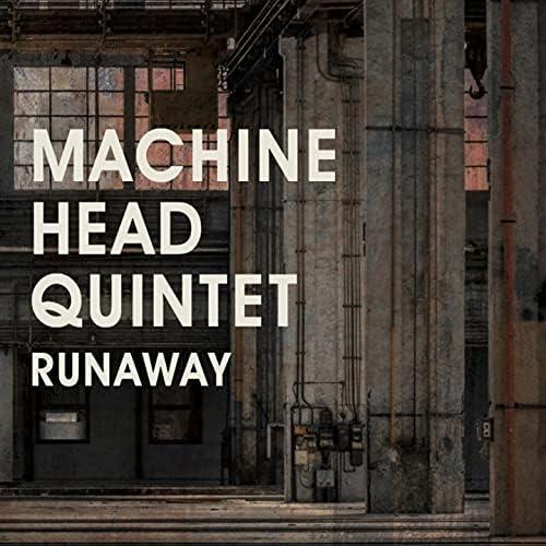 Machine Head Quintet