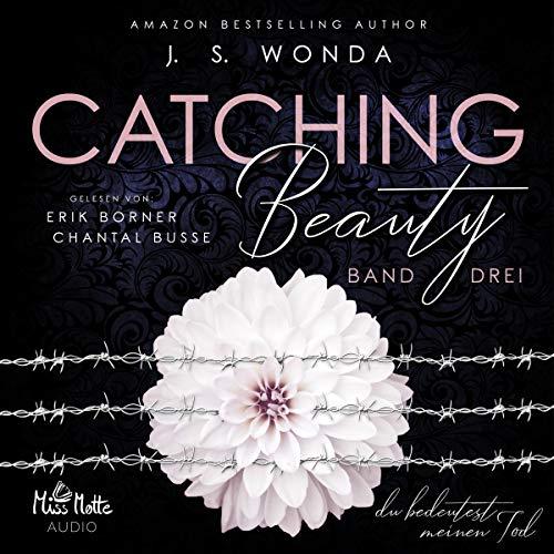 Du bedeutest meinen Tod: Catching Beauty 3