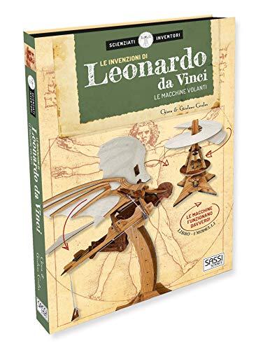 Le invenzioni di Leonardo da Vinci. Le macchine volanti. Scienziati e inventori. Con gadget