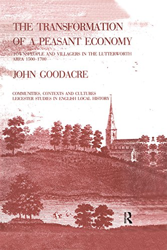 The Transformation of a Peasant Economy: Townspeople and Villagers in the Lutterworth...